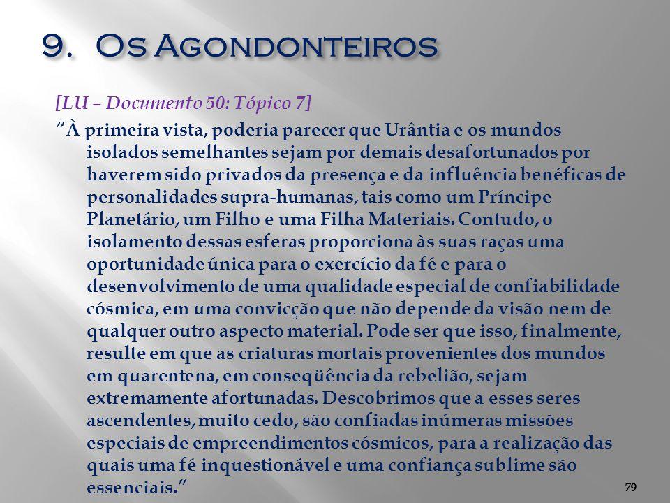 Os Agondonteiros [LU – Documento 50: Tópico 7]